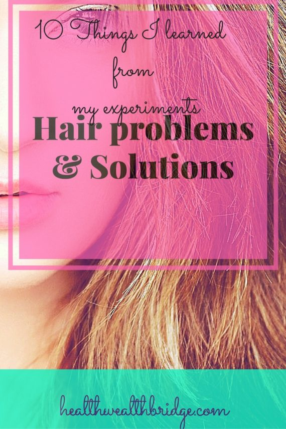 Hair Problems And Solutions :10 Things I Learned From My